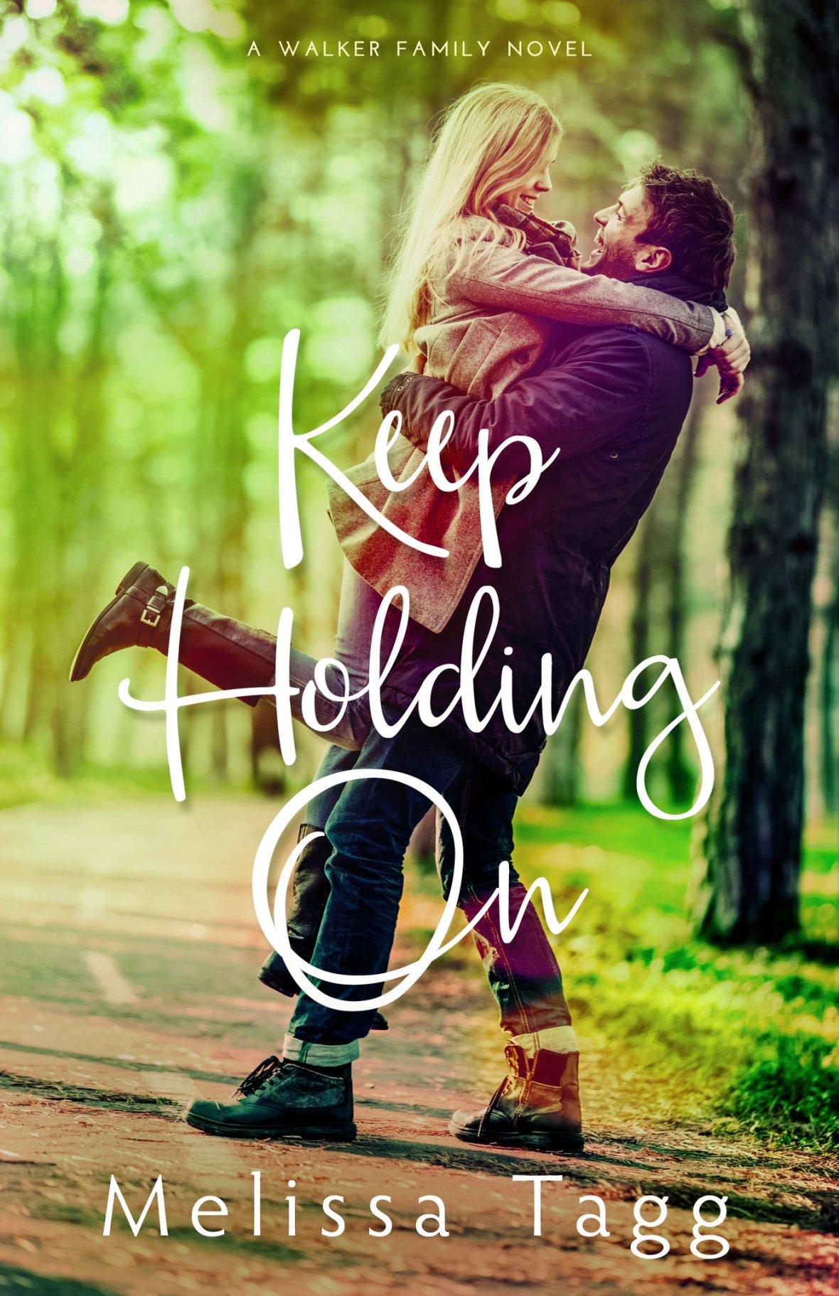 Keep Holding On Melissa Tagg