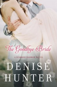 The Goodbye Bride Denise Hunter