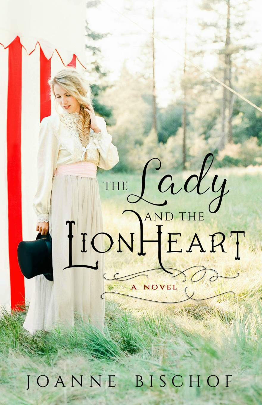 The Lady and the Lionheart Joanne Bischof