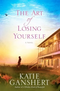 The Art of Losing Yourself Katie Ganshert